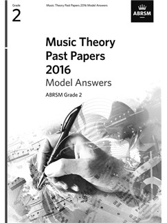 ABRSM Music Theory Past Papers 2016 Model Answers: Grade 2 Books |