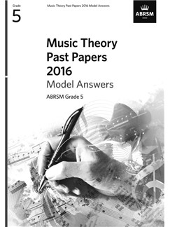 ABRSM Music Theory Past Papers 2016 Model Answers: Grade 5 Books |