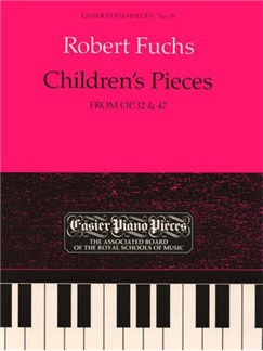 Robert Fuchs: Children's Pieces from Op.32 And Op. 47 Books | Piano