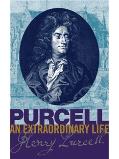 Bruce Wood: Purcell - An Extraordinary Life Books |