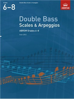 ABRSM: Double Bass Scales And Arpeggios - Grades 6-8 (From 2012) Books | Double Bass