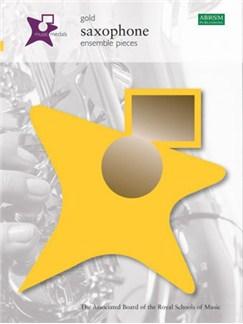 ABRSM Music Medals: Saxophone Ensemble Pieces - Gold Books   Saxophone Ensemble
