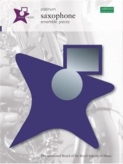 ABRSM Music Medals: Saxophone Ensemble Pieces - Platinum Books   Saxophone Ensemble