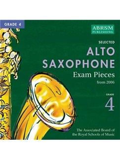 ABRSM Selected Alto Saxophone Examination Pieces: Grade 4 From 2006 (CD) CDs | Alto Saxophone