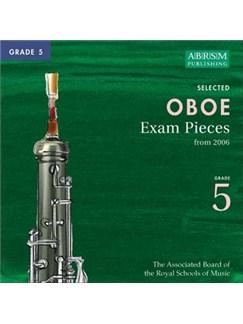 ABRSM Oboe Exam Pieces Complete Syllabus CD - Grade 5 2006+ CDs   Oboe