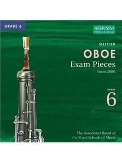 ABRSM Oboe Exam Pieces Complete Syllabus CDs - Grade 6 2006+ CDs | Oboe