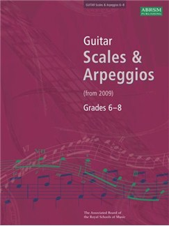ABRSM Guitar Scales and Arpeggios: From 2009 (Grades 6-8) Books | Guitar
