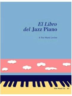 Mark Levine: El Libro Del Jazz Piano Books | Piano