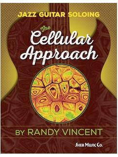 Randy Vincent: Jazz Guitar Soloing - Cellular Approach Books | Guitar