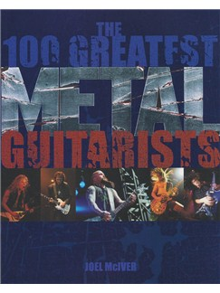 Joel McIver: The 100 Greatest Metal Guitarists Books |