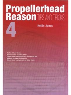 Hollin Jones: Propellerhead Reason 4 - Tips and Tricks Books |