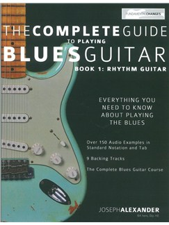 Joseph Alexander: The Complete Guide To Playing Blues Guitar - Book 1: Rhythm Guitar Books | Guitar