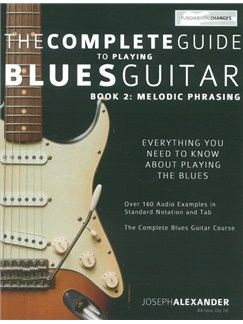Joseph Alexander: The Complete Guide To Playing Blues Guitar - Book 2: Melodic Phrasing Books | Guitar