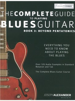 Joseph Alexander: The Complete Guide To Playing Blues Guitar - Book 3: Beyond Pentatonics Books | Guitar