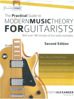 Joseph Alexander: The Practical Guide To Modern Music Theory For Guitarists Books | Guitar