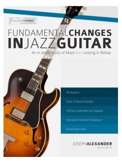 Joseph Alexander: Fundamental Changes In Jazz Guitar - Volume 1 Books | Guitar