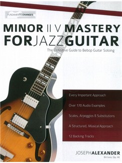 Joseph Alexander: Minor II V Mastery For Jazz Guitar Books | Guitar