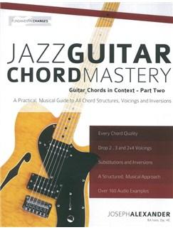 Joseph Alexander: Jazz Guitar Chord Mastery - Part 2 Books | Guitar
