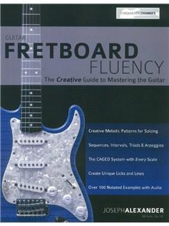 Joseph Alexander: Guitar Fretboard Fluency Books | Guitar