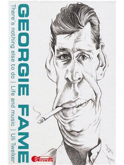 Uli Twelker: Georgie Fame - There's Nothing Else To Do: Life And Music Books |