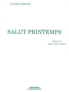 Claude Debussy: Salut Printemps (Female Voice & Piano) Books | Voice, Piano Accompaniment