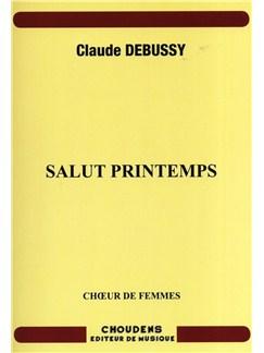 Claude Debussy: Salut Printemps Livre | SSA