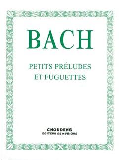 J.S. Bach: Petits Préludes Et Fuguettes Books | Piano