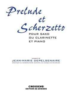 Jean-Marie Depelsenaire: Prélude Et Scherzetto Books | Saxophone, Clarinet, Piano Accompaniment