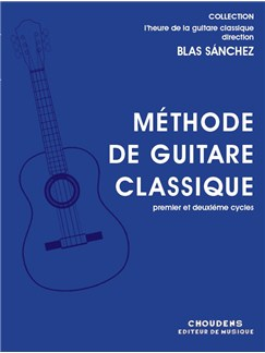 Blas Sánchez: Méthode De Guitare Classique Books | Classical Guitar