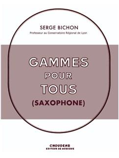 Serge Bichon: Gammes Pour Tous Livre | Saxophone