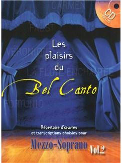 Les Plaisirs Du Bel Canto - Répertoire D'œuvres Et Transcriptions Choises Pour Mezzo-Soprano (Vol. 2) Books and CDs   Mezzo-Soprano, Piano Accompaniment