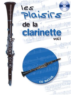 Les Plaisirs Du Clarinette (Volume 1) Books and CDs | Clarinet