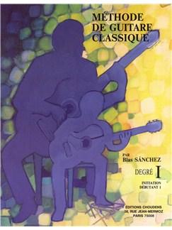 Blas Sánchez: Méthode De Guitare Classique - Degré I Books | Classical Guitar