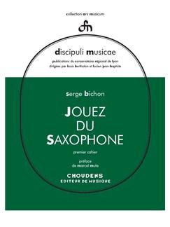 Serge Bichon: Jouez Du Saxophone - Volume 1 (French/English) Books | Saxophone