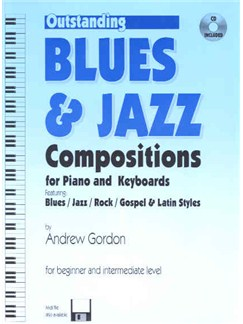 Andrew D. Gordon: Outsanding Blues & Jazz Compositions - Beginner/Intermediate Level (Book/CD) Books and CDs | Piano