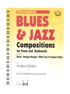 Andrew D. Gordon: Outsanding Blues & Jazz Compositions - Intermediate/Advanced Level (Book/CD) Books and CDs | Piano