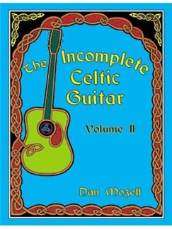 Dan Mozelle: The Incomplete Celtic Guitar - Volume 2 Books | Guitar Tab
