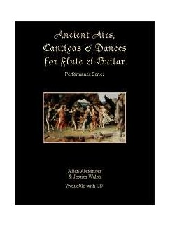 Allan Alexander/Jessica Walsh: Ancient Airs, Cantigas And Dances (Book/CD) Books and CDs | Flute, Guitar