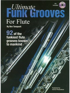 Ben Tompsett: Ultimate Funk Grooves For Flute (Book/CD) Books and CDs | Flute