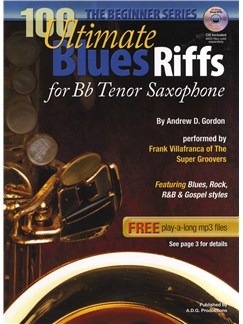 Andrew D. Gordon: 100 Ultimate Blues Riffs For Tenor Saxophone (Beginner Series) Books and CDs | Tenor Saxophone