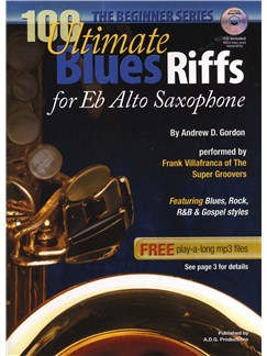 Andrew D. Gordon: 100 Ultimate Blues Riffs For Alto Saxophone (Beginner Series) Books and CDs | Alto Saxophone