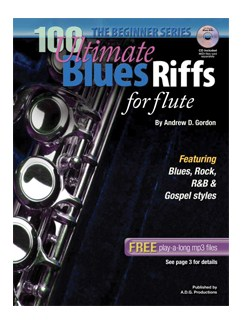 Andrew D. Gordon: 100 Ultimate Blues Riffs For Flute (Beginner Series) Books and CDs | Flute