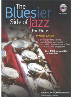 Andrew D. Gordon: The Bluesier Side Of Jazz - Flute Books and CDs | Flute