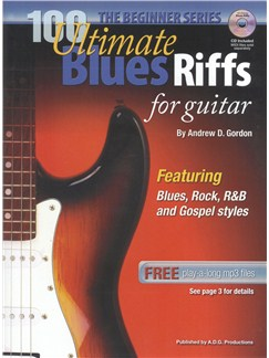 Andrew D. Gordon: 100 Ultimate Blues Riffs For Guitar (Beginner Series) Books and CDs | Guitar