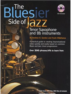 Andrew D. Gordon/Frank Villafranca: The Bluesier Side Of Jazz - Tenor Saxophone/B Flat Instruments Books and CDs | Tenor Saxophone, B Flat Instruments