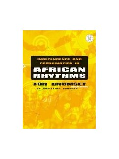 Independence And Coordination In African Rhythms (Book/CD) Books and CDs | Drums