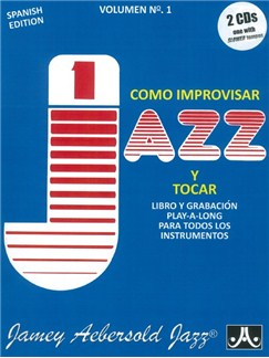 Jamey Aebersold:  How To Play Jazz & Improvise - Volume 1 (Spanish Edition) Books |