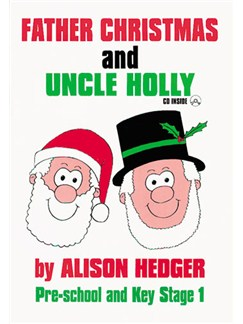 Alison Hedger: Father Christmas And Uncle Holly (Book And CD) Books and CDs | Piano, Vocal & Guitar (with Chord Symbols)