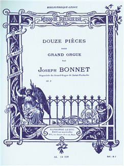 Joseph Bonnet: 12 Pieces Op.7 Buch | Orgel