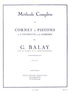 Guillaume Balay: Méthode Cornet À Pistons Vol.1 Books | Trumpet